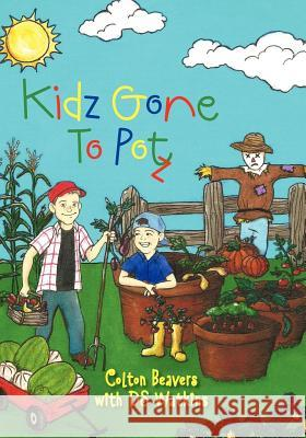 Kidz Gone to Potz Colton Beavers Ds Watkins 9781467901789