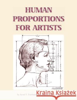 Human Proportions for Artists (Abridged) MD Eugene F. Fairbank Avard T. Fairbank 9781467901871