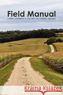 Field Manual: Iowa Farmer's Guide to Legal Issues Pat Dillon 9781467957571