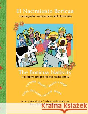 El Nacimiento Boricua/The Boricua Nativity: Un Proyecto Creativo Para Toda La Familia/A Creative Project for the Entire Family Tere Marichal-Lugo 9781467988087