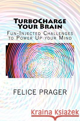 Turbocharge Your Brain Felice Prager 9781468130065