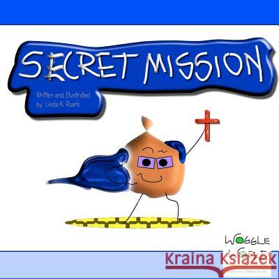 Secret Mission Linda K. Roark 9781468135312