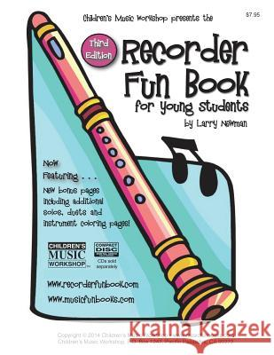 The Recorder Fun Book: For Young Students MR Larry E. Newman 9781468138498