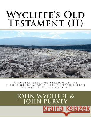 Wycliffe's Old Testament (II): Volume Two John Wycliffe John Purvey Terence P. Noble 9781468148312