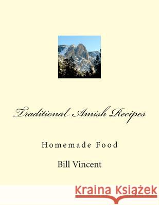 Traditional Amish Recipes: Homemade Food Mike Dow Bill Vincent Antonia Blyth 9781468171914 Tantor Media Inc
