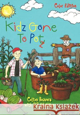 Kidz Gone to Potz Colton Beavers Ds Watkins 9781468193442