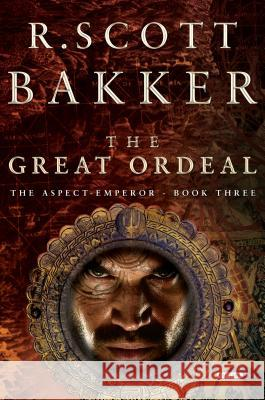 The Great Ordeal, Book Three R. Scott Bakker 9781468301694