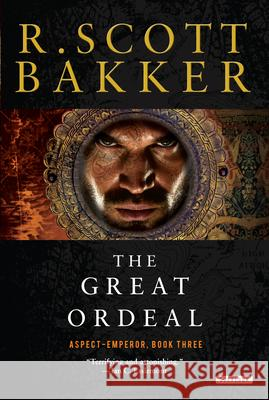 The Great Ordeal: The Aspect-Emperor: Book Three R. Scott Bakker 9781468314885