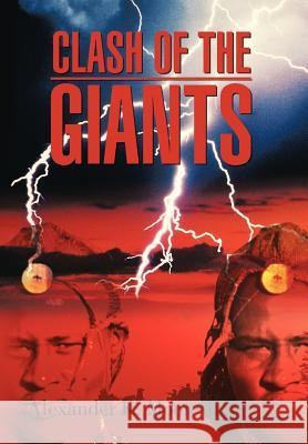 Clash of the Giants Alexander K. Moor 9781468565171