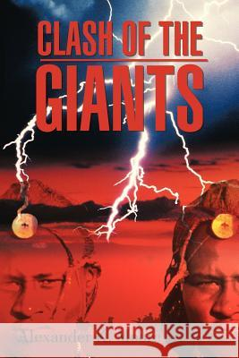 Clash of the Giants Alexander K. Moor 9781468565188