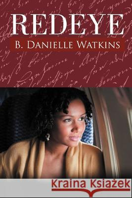 Redeye: Book Two in the No Other Man Three Part Tragedy B. Danielle Watkins 9781469187235
