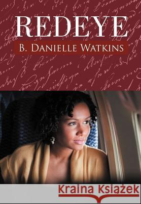 Redeye: Book Two in the No Other Man Three Part Tragedy B. Danielle Watkins 9781469187242