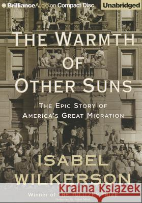 The Warmth of Other Suns: The Epic Story of America's Great Migration - audiobook Isabel Wilkerson Robin Miles 9781469233017