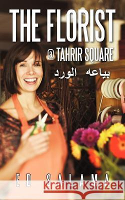 The Florist @ Tahrir Square Ed Salama 9781469708591