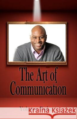 The Art of Communication MR Yohance Parker 9781469916040