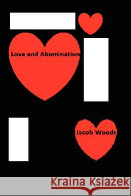 Love and Abomination Jacob Woods 9781469921556