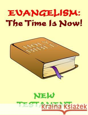 Evangelism: the Time Is Now! New Testament Dale P. Kruse 9781469943701