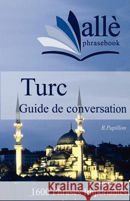 Guide de Conversation Turc B. Papillon 9781469961361
