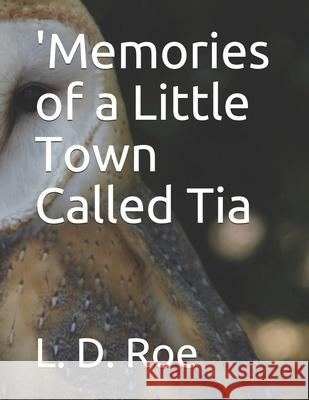'Memories of a Little Town Called Tia Lin D. R 9781469968193