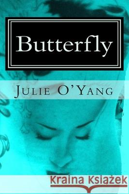 Butterfly, a Novel Julie O'Yang 9781469991634