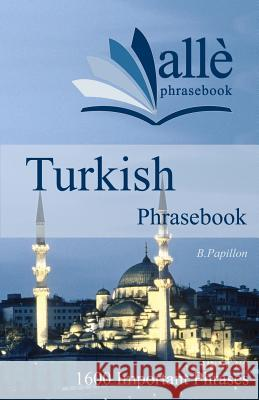 Turkish Phrasebook (All Phrasebook) B. Papillon 9781470000431