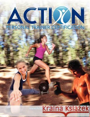 Action Personal Trainer Certification: 2nd Edition Action Certification 9781470047719