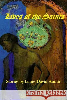 Lives of the Saints Mike Dow James David Audlin Antonia Blyth 9781470048907 Tantor Media Inc