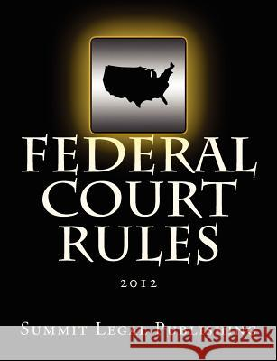 Federal Court Rules: 2012  9781470111632