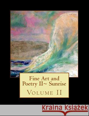Fine Art and Poetry II Sunrise Laurel Marie Sobol 9781470112950