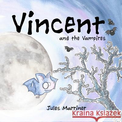 Vincent and the Vampires Jules Marriner Mrs Jules Marriner Jules Marriner 9781470145774