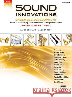Sound Innovations for Concert Band -- Ensemble Development for Young Concert Band: Chorales and Warm-Up Exercises for Tone, Technique, and Rhythm (Flu Peter Boonshaft Chris Bernotas 9781470633875