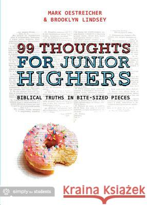 99 Thoughts for Junior Highers: Biblical Truth in Bite-Size Pieces  9781470710286