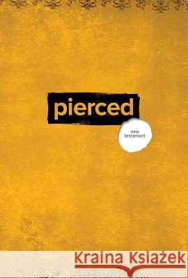 Pierced: The New Testament: A New Testament Devotional Experience by Youth and for Youth Group Publishing                         Group 9781470740092