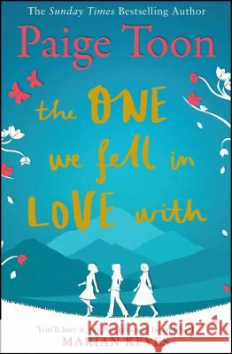 The One We Fell in Love with Paige Toon 9781471138430