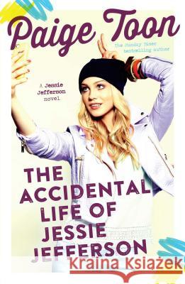 The Accidental Life of Jessie Jefferson Paige Toon 9781471145827