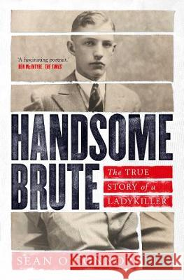 Handsome Brute Sean O'Connor 9781471187001 Simon & Schuster Ltd