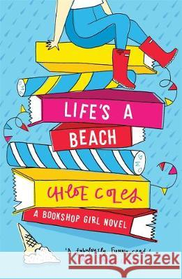 Bookshop Girl: Life's a Beach Chloe Coles   9781471407338