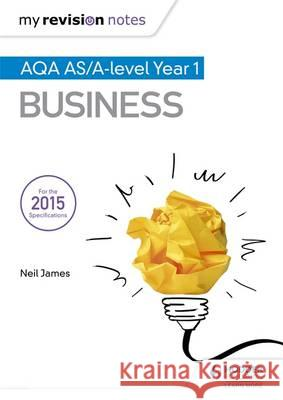My Revision Notes: Aqa as Business Neil James 9781471841958