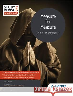 Study and Revise for As/A-Level: Measure for Measure Anne Crow 9781471853890