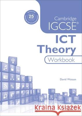 Cambridge Igcse Ict Theory Workbook David Watson   9781471890369