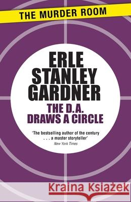D.A. Draws a Circle  Gardner, Erle Stanley 9781471909368