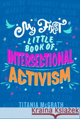 My First Little Book of Intersectional Activism Titania McGrath 9781472134271