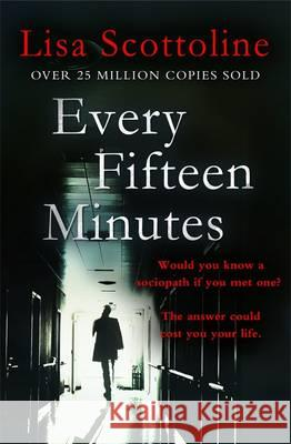 Every Fifteen Minutes Lisa Scottoline 9781472221797