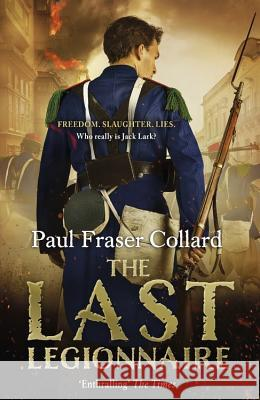 The Last Legionnaire Paul Fraser Collard 9781472222756