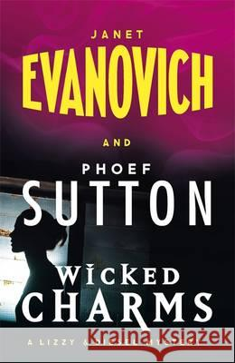 Wicked Charms Janet Evanovich 9781472225450