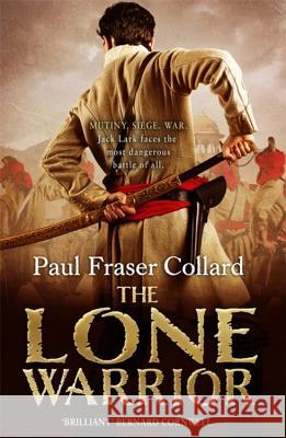 The Lone Warrior Paul Fraser Collard 9781472237682