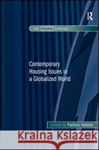 Contemporary Housing Issues in a Globalized World. by Padraic Kenna Padraic Kenna   9781472415370