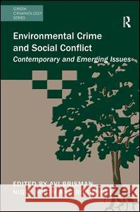 Environmental Crime and Social Conflict: Contemporary and Emerging Issues Avi Brisman Nigel South Rob White 9781472422200