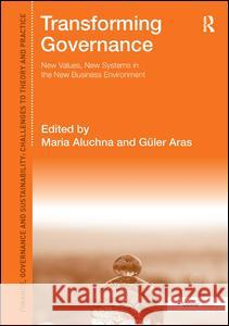 Transforming Governance: New Values, New Systems in the New Business Environment  9781472452016