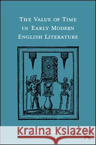 The Value of Time in Early Modern English Literature Tina Skouen 9781472488053